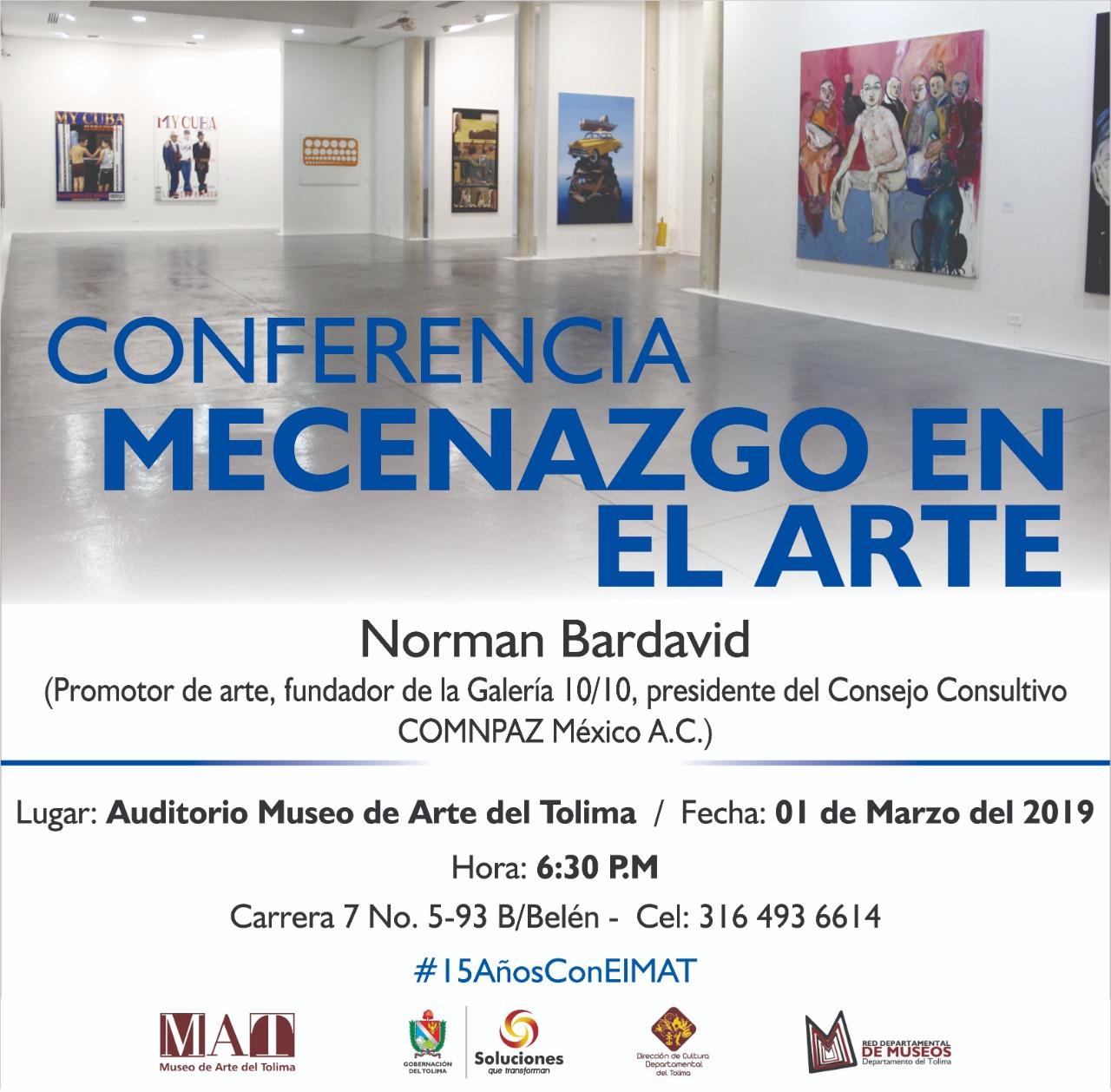 El Museo de Arte del Tolima Conferencia invita Mecenazgo en el arte, por Norman Bardavid