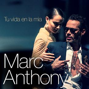 MARC ANTHONY -Lanzamiento  TU VIDA EN LA MÍA
