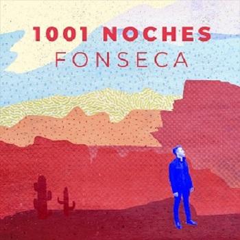 FONSECA  estrena sencillo   1001 NOCHES