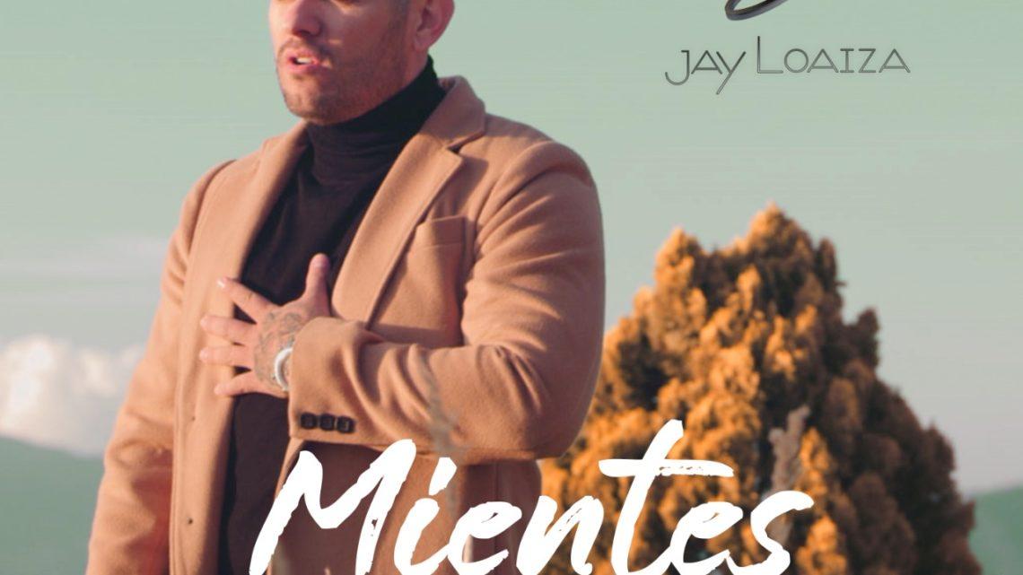 """""""MIENTES MUY BONITO"""" LO NUEVO DE JAY LOAIZA"""