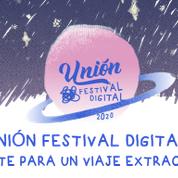 TERCERA EDICIÓN DEL UNIÓN FESTIVAL DIGITAL ESTE 30 DE MAYO.