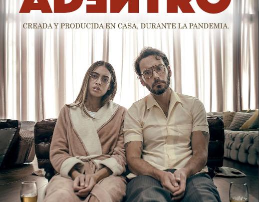ADENTRO – SERIE WEB CREADA Y PRODUCIDA DURANTE LA PANDEMIA