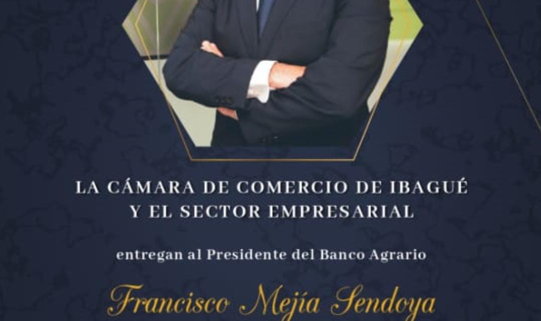 El Presidente del Banco Agrario, Francisco Mejía Sendoya, fue homenajeado en Ibagué