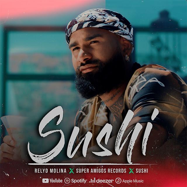 """SUPER AMIGOS RECORDS Y RELYD MOLINA CONQUISTAN LA INDUSTRÍA MUSICAL CON """"SUSHI"""""""
