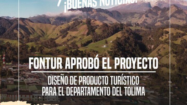 """FONTUR: Aprobó """"Diseño del Producto Turístico para el Departamento del Tolima""""."""
