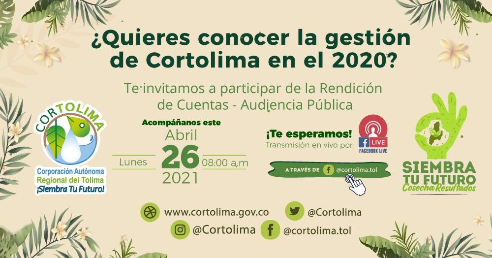 Audiencia de Rendición Cuentas 2020 LUNES, 26 DE ABRIL CORTOLIMA.