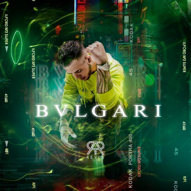 """REYFF NOS PRESENTA """"BVLGARI"""" SU NUEVO LANZAMIENTO MUSICAL"""