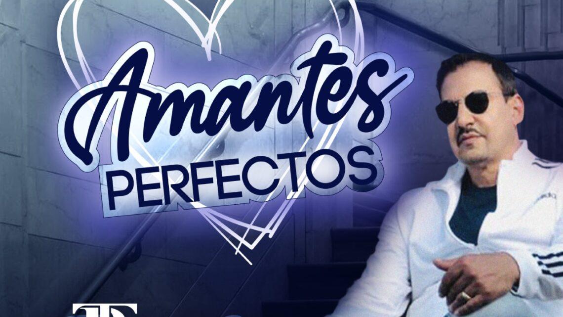 """TONY B ESTRENA """"AMANTES PERFECTOS"""""""