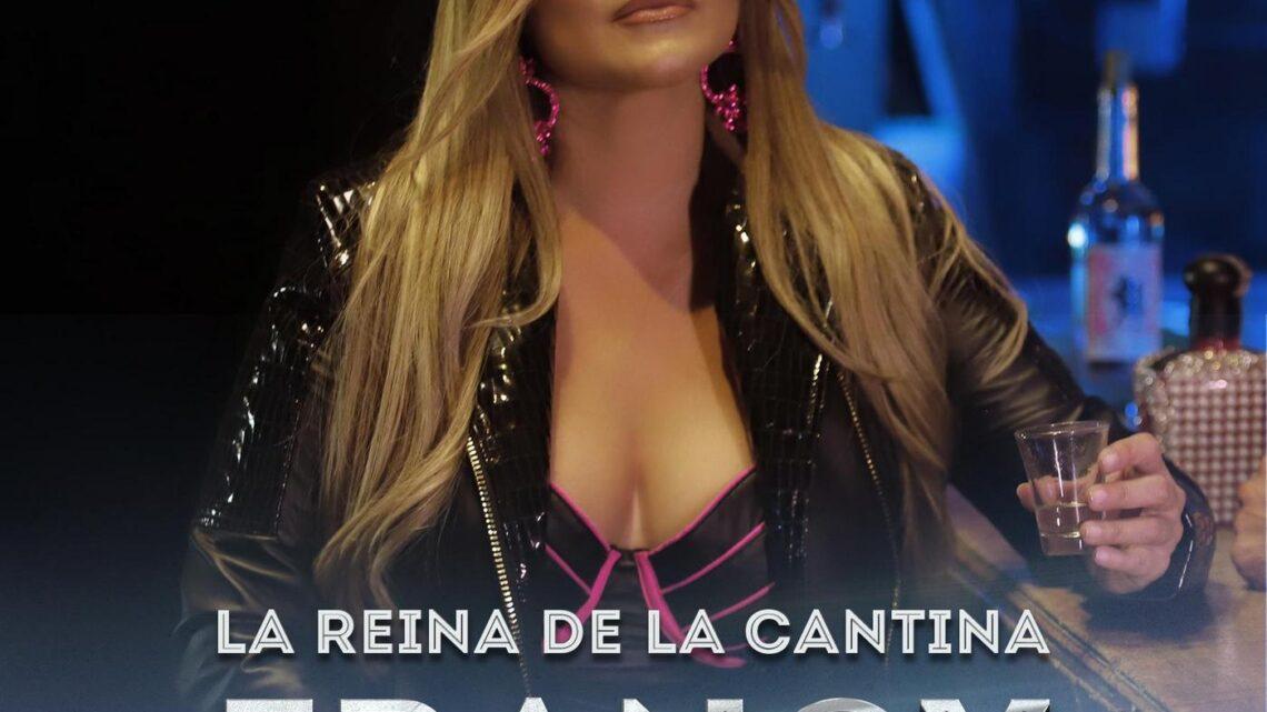 """FRANCY LANZA """"LA REINA DE LA CANTINA"""" Y RETOMA SU ESENCIA POPULAR"""