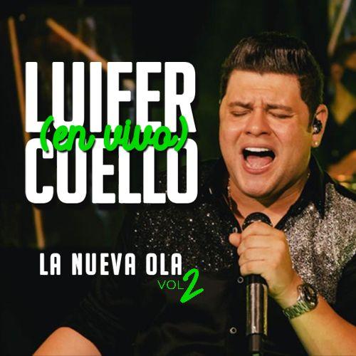 Luifer Cuello presenta La Nueva Ola En Vivo VOL. II